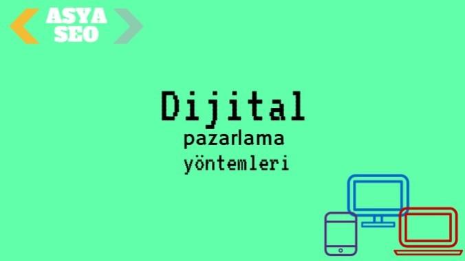 dijital pazarlama yöntemleri